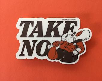 Take No Bull Sticker | Designer Made, Custom Design, NC Made