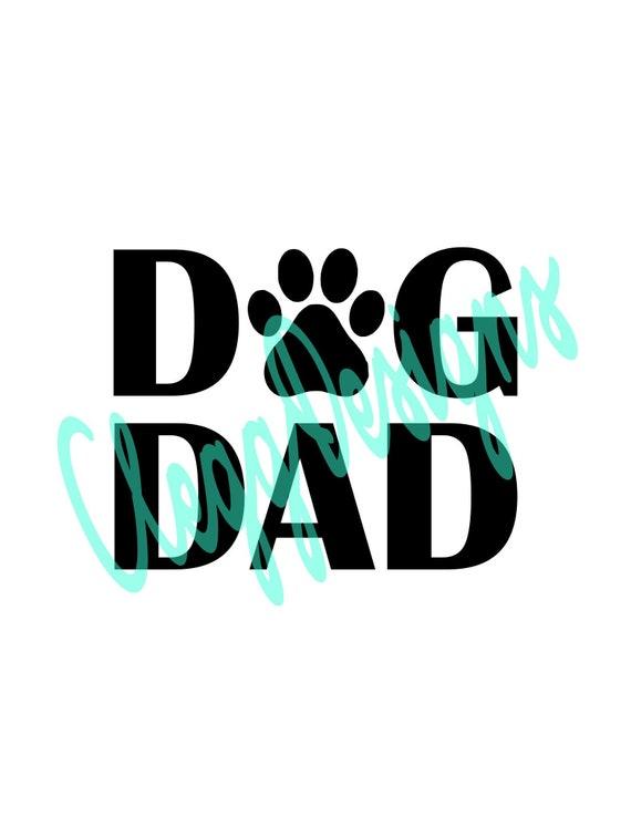 Dog Dad Svg Cutting File Dog Dad Printable Instant Download Etsy