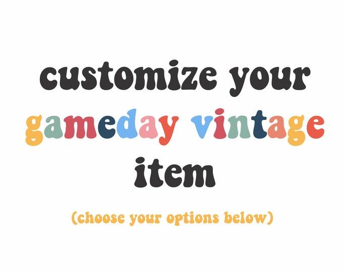 Customize My Gameday Vintage Piece