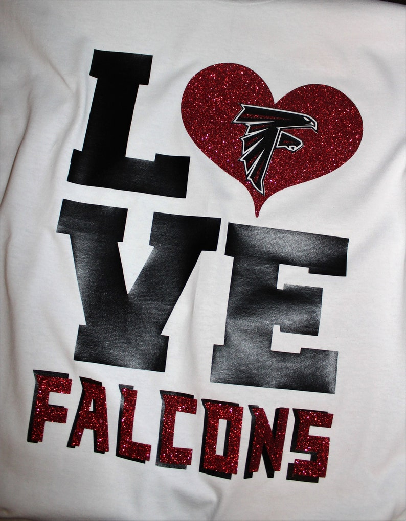 timeless design 0157a cfa65 LOVE Falcons, Atlanta Falcons shirt; Glitter heart; Heart Falcons; Falcons  Love; Rise up; Atlanta Falcons; rise up Falcons; Football shirt