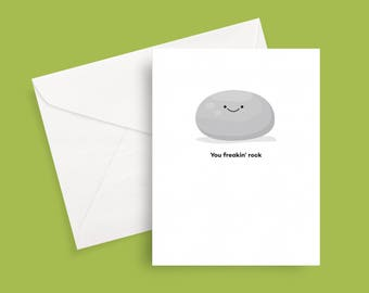 You Freakin Rock greeting card - just because - feel good - congratulations greeting card