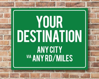 Personalized Destination Sign, Highway Sign, Distance Sign, Custom, Choose Any City, Address, or Miles, Metal, Canvas Wrap, or Poster, Green