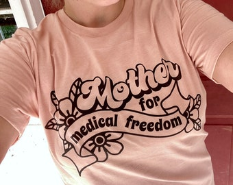 Mother for Medical Freedom Freedom Keeper Activist Rally Shirt for Informed Parents kids Health Choice Unisex Shirt for men and women