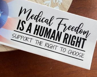 Medical Freedom is a Human Right Sticker Support Informed Consent Medical Choice Bumper Stickers