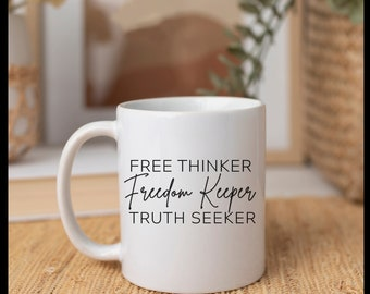 Free thinker Freedom Keeper Truth Seeker Activist Coffee Cup Gift