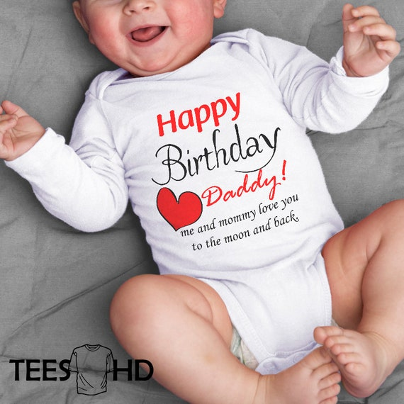 Happy Birthday Daddy Baby Bodysuit Birthday Present Baby Etsy