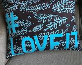 """Love it pillow, #loveit, 12""""x16"""" pillow"""
