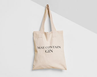 May Contain Gin Tote Bag Natural Black Shopper Environmentally Friendly  Gift Present Christmas Birthday Funny Joke Alcohol Drink Gin Lover 5df2187d57