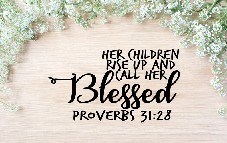 Proverbs 31 28 SVG Cut File, Her Children Rise Up DXF, Bible Verse Instant  Download, Girl Power PNG, Proverbs Cricut File Silhouette