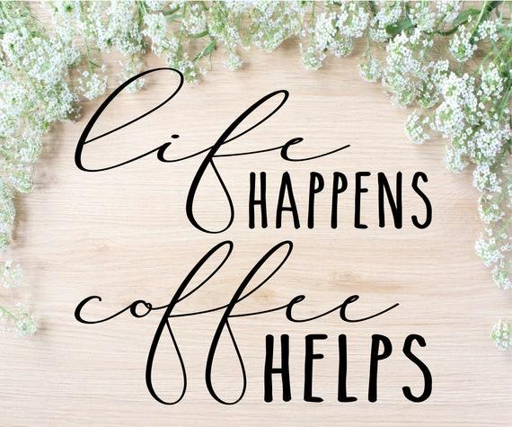 Life Happens Coffee Helps Svg Coffee Mug Cut File Free Etsy