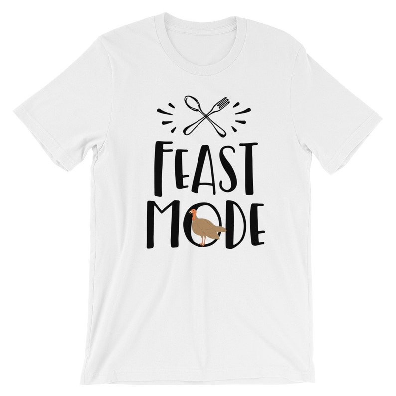 5bc3bb93 Thanksgiving Shirt Funny Thanksgiving Shirt Feast Mode Turkey | Etsy