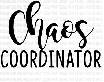 chaos coordinator svg - chaos svg - mom life sag - coach sag - chaos coordinator - mom life sag - chaos - funny mom sag - mama svg