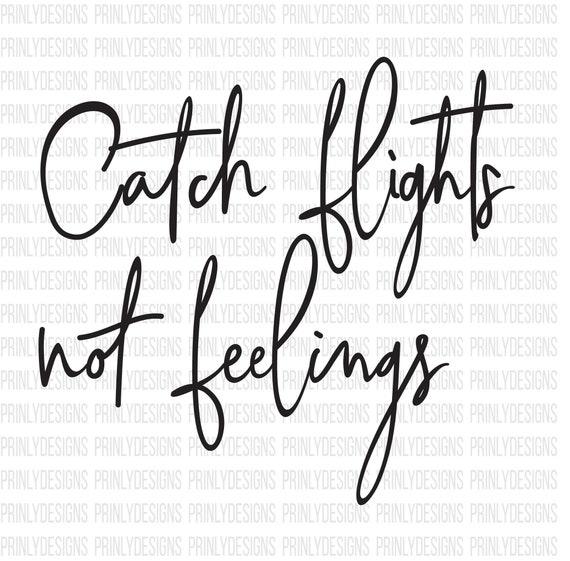 don t catch no feelings