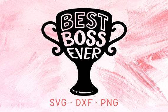 best boss ever svg dxf png best boss award trophy t shirt etsy