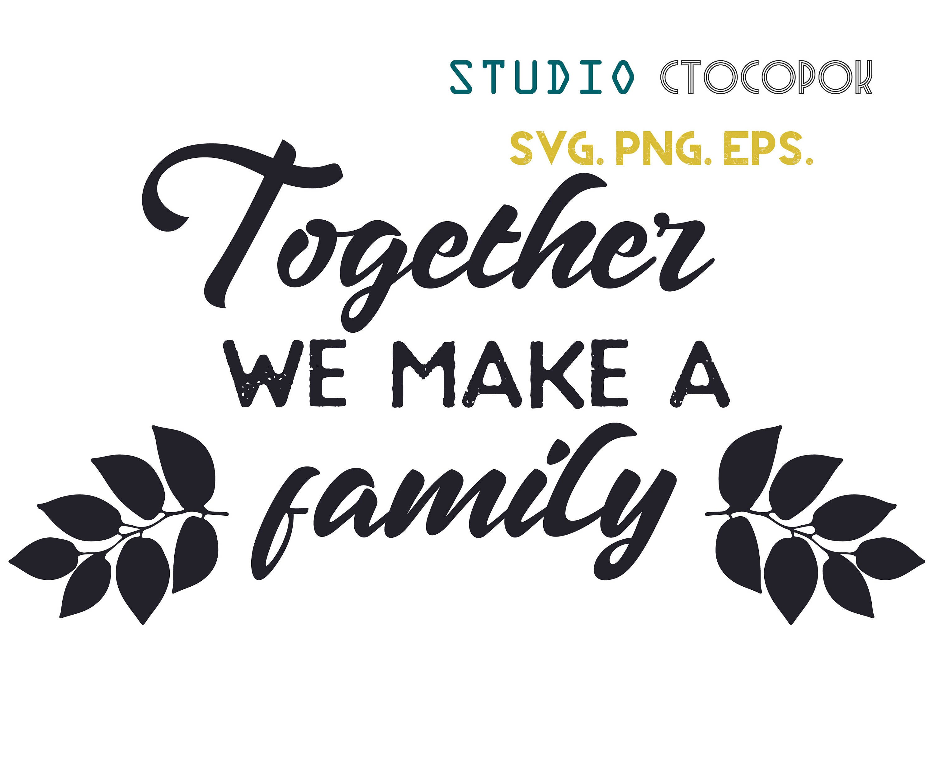 Family Quotes: Together We Make A Family SVG Home SVG Quotes Home Quote