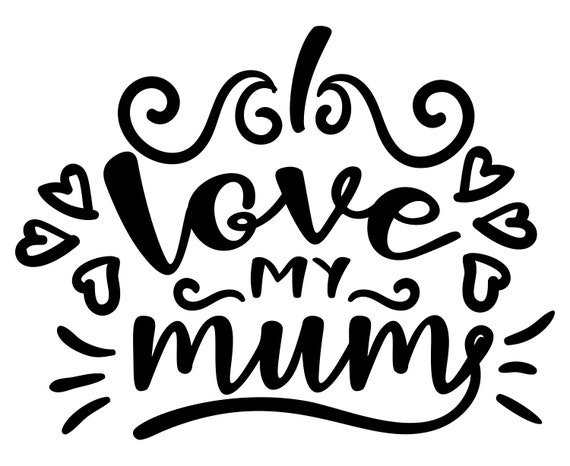 i love my mom love mum mother family home svg quotes etsy Continuum Tech image