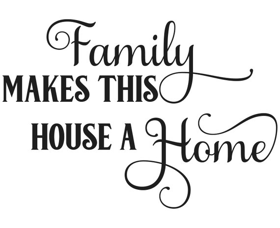 Family Makes This House A Home Svg Home Svg Quotes Home Etsy