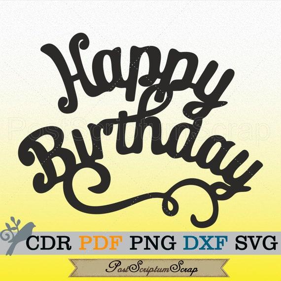 Birthday Svg Birthday Party Svg Cake Topper Birthday Decor Etsy