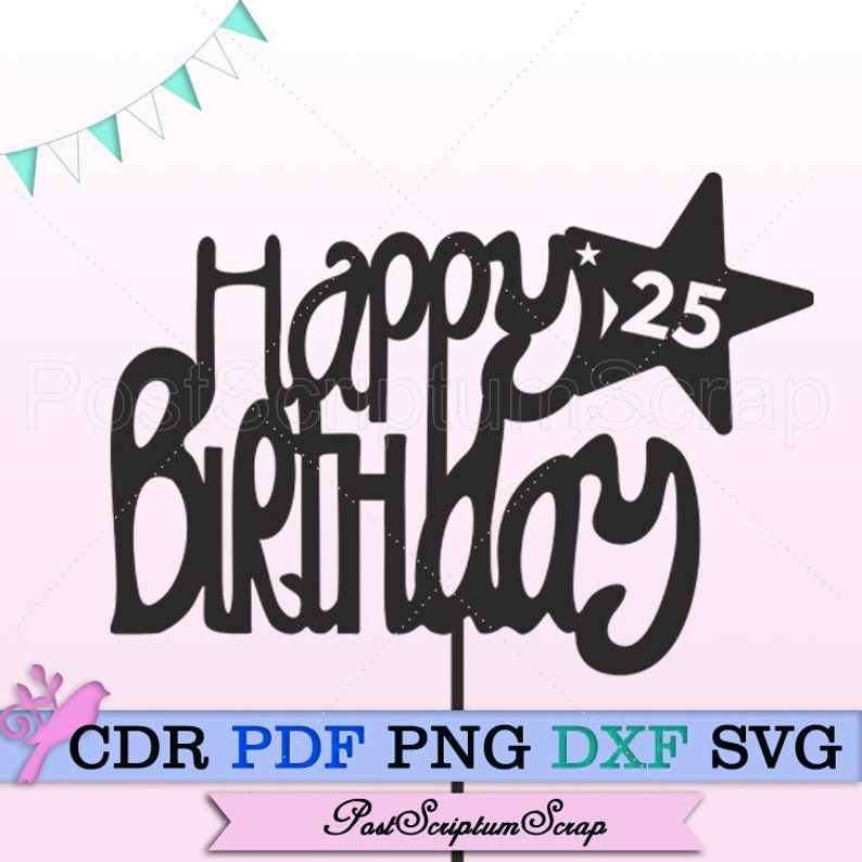 Download Cake Topper Svg 25th Birthday Files For Cricut Happy Birthday Digital Prints Party Cake Toppers Picks Party Decor