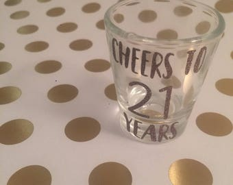 Shot glass, 21st birthday gift, personalized shot glass, Cheers to 21 years, 21st birthday gift for her