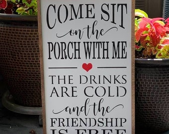 Come Sit on the Porch Wood Sign
