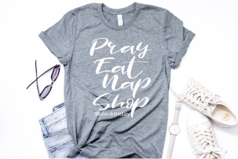 ab5a8141c030 Pray Eat Nap Shop Shirt Thanksgiving Shirt Black Friday