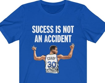 cd13873b34d17 Steph Curry  Success Is Not An Accident  T-Shirt