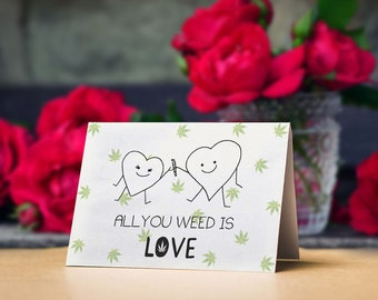 Personalised Cannabis Greetings Card, All You Weed is Love, Stoner Card, Cute Kawaii, Weeding Card, Valentines, Bridesmaid, Weed Wedding