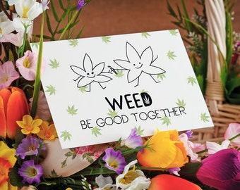 Personalised Cannabis Greetings Card, Weed Be Good Together, Stoner Love Card, Marijuana Card, Cute Kawaii, Weed Greetings Card, Valentines