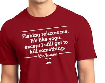 cdf323e5 Parks Recreation, Funny Fishing Sayings T Shirt, Ron Swanson Quote Shirt,  Mens Fishing Quotes Tee, Fishing Gift Men, Fisherman Shirt Humor