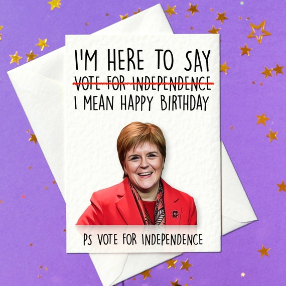 I M Here To Say Vote For Independence I Mean Happy Etsy