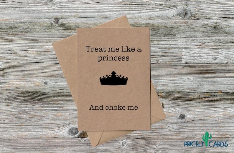 FUNNY BIRTHDAY CARD Treat Me Like A Princessand Choke