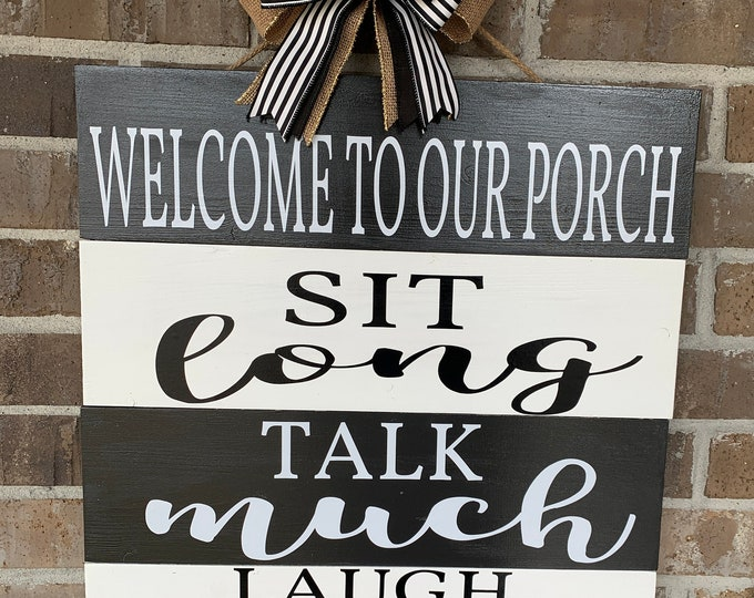 Porch or Patio Sign|Welcome to Our Porch Wood Sign