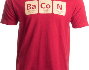 66097b5b Bacon Periodic Table | Funny Nerd, Bacon Lover Unisex T-shirt