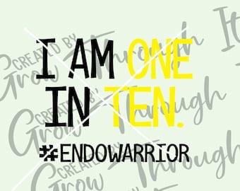 Endometriosis Awareness SVG - 1 in 10 EndoWarrior - Awareness Digital File - Endometriosis SVG - Endometriosis Fighter - Endometriosis Decal