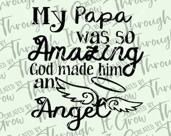 In Memory of SVG- My Papa Was So Amazing, God Made Him An Angel SVG Cut File - Lost Loved One Svg - Angel SVG - Grieving - Gift After Loss