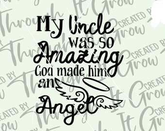 In Memory of SVG- My Uncle Was So Amazing, God Made Him An Angel SVG Cut File - Lost Loved One Svg - Angel SVG - Grieving - Gift After Loss