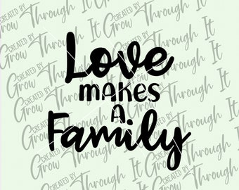 Adoption SVG - Loves Makes A Family - Blended Family - Adoption Day SVG - Foster Parent - Foster Child - Officially Family - Step Mom