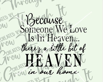 Because Someone We Love Is In Heaven SVG Cut File - Circut Silhouette File - In Memory of SVG - Grieving Digital File - Gift After Loss