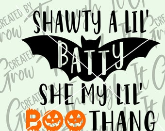 Halloween SVG -Shawty A Lil' Batty- SVG Cut File - Circut Silhouette File- Funny Baby Onesie - Funny Halloween Shirt - She My Lil' Boo Thing
