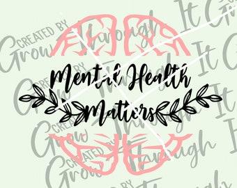 Mental Health Awareness - Mental Health Matters - End The Stigma - Inspirational Shirts - Self Care - Women - Positive Minds -