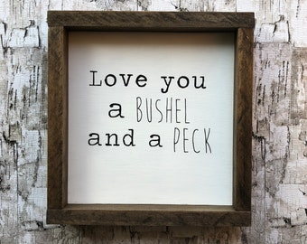 Bushel and a Peck Farmhouse Sign
