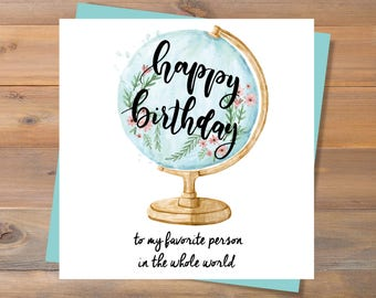INSTANT DOWNLOAD, Printable Birthday Card, Happy Birthday to my favorite person, Globe Card, Sweet Birthday Card, Girlfriend, Boyfriend