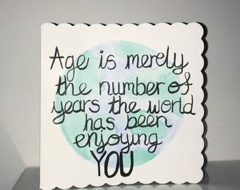 Age is merely the number handpainted birthday card