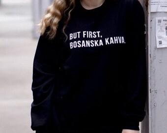 But First, Bosanska Kahva - White Text | Bosnia and Herzegovina
