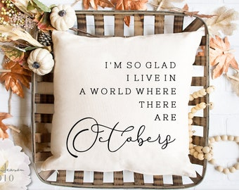 I'm So Glad I Live In A WORLD WHERE There Are OCTOBERS Cut File | Autumn Svg | Fall Leaves Svg | Autumn Cut File | Farmhouse Sign Svg