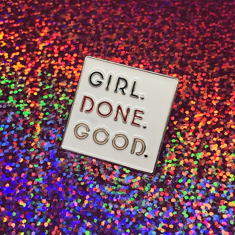 Girl. Done. Good. Pin Badge image 0
