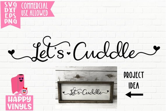 Let S Cuddle A Home Decor Svg File For Cricut Etsy