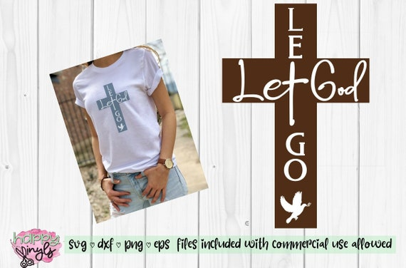 Let Go Let God With Dove A Religious Svg For Cricut Etsy