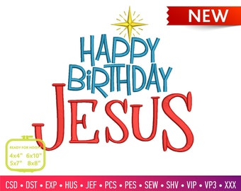 Happy Birthday Jesus Embroidery Machine Design In Csd Dst Exp Hus Jef Pcs Pes Sew Shv Vip Vp3 Xxx Formats